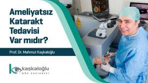 ameliyatsız katarakt tedavisi